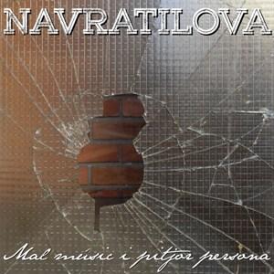 Navratilova , Mal músic i pitjor persona
