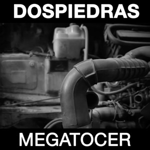 Dos Piedras; Megatocer; Bestiar Netlabel