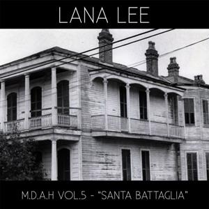 "Lana Lee; M.D.A.H VOL.5 ""Santa Battaglia""; Bestiar Netlabel"
